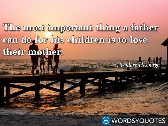 Theodore Hesburgh love father mother children quotes