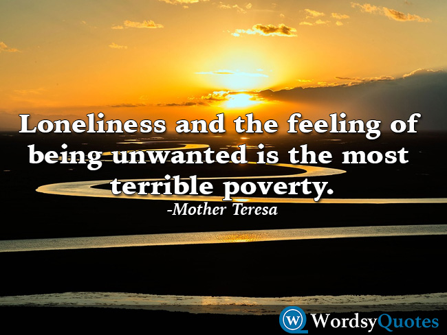Mother Teresa loneliness Lonely quotes