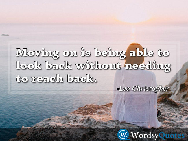 Leo Christopher movingon moving on quotes