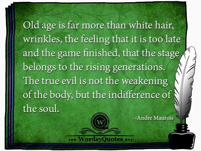 Andre Maurois - age quotes