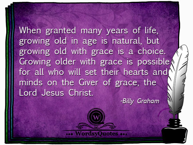 Billy Graham - age quotes