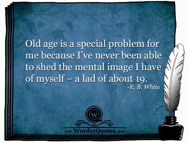 E. B. White - age quotes