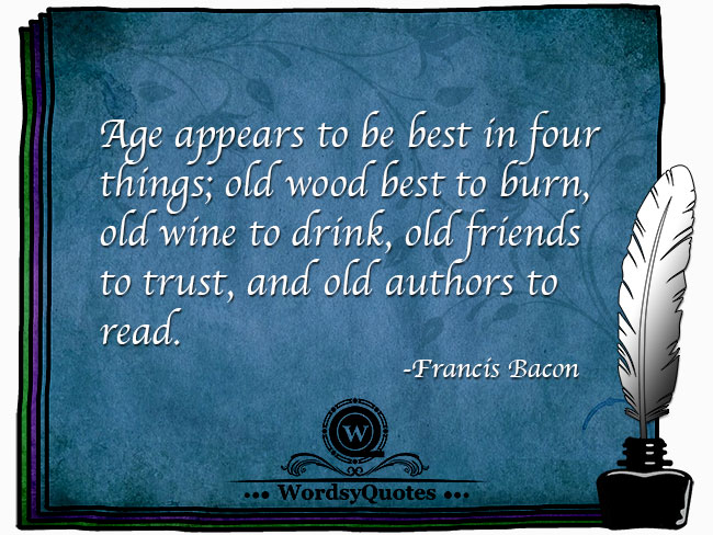 Francis Bacon - age quotes