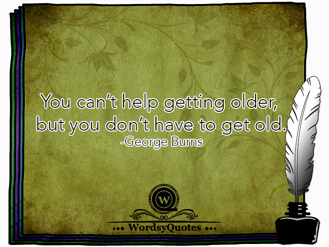 George Burns - age quotes