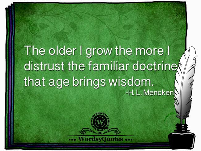 H. L. Mencken - age quotes