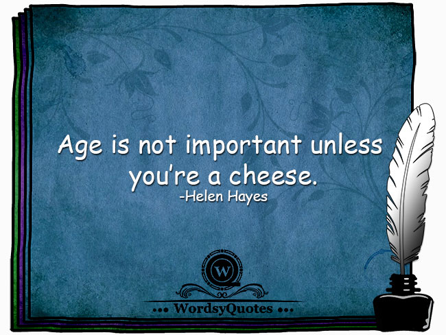 Helen Hayes - age quotes