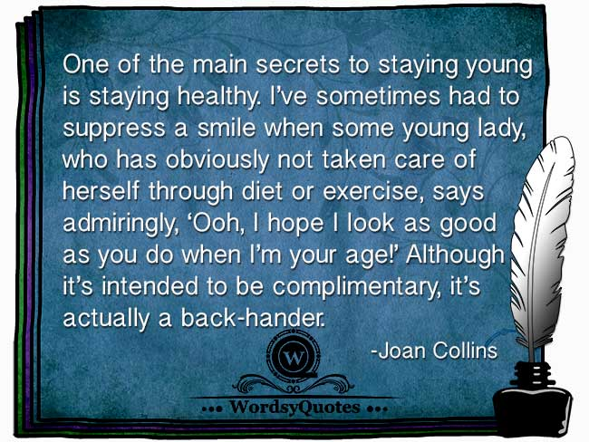 Joan Collins - age and health quotes