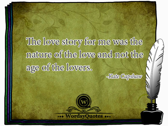Kate Capshaw - age or love quotes