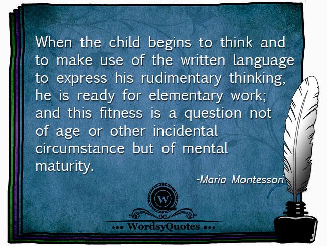 Maria Montessori - age education learning quotes
