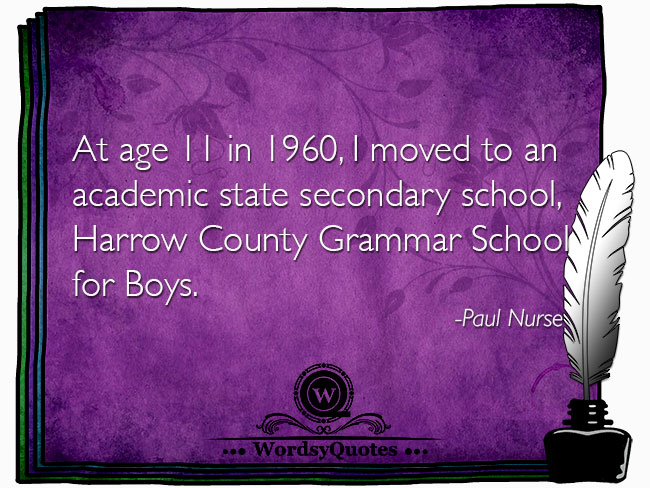 Paul Nurse - age education learning quotes