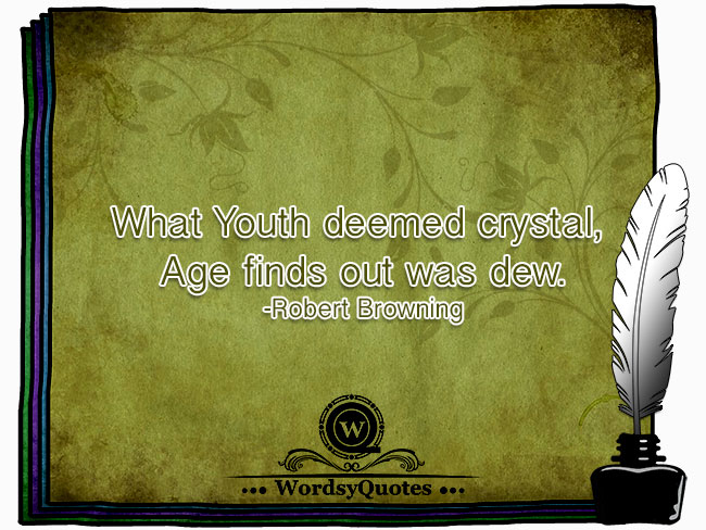 Robert Browning - age quotes
