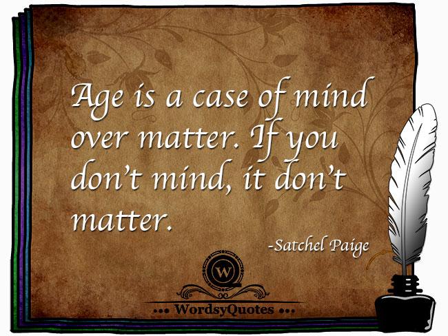 Satchel Paige - age quotes