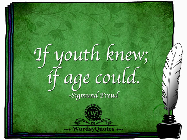 Sigmund Freud - age quotes