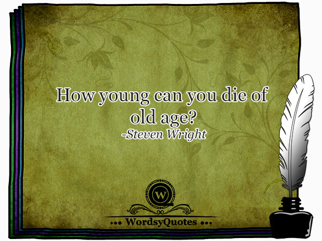 Steven Wright - age quotes