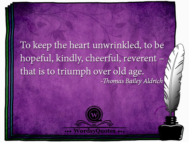 Thomas Bailey Aldrich - age quotes