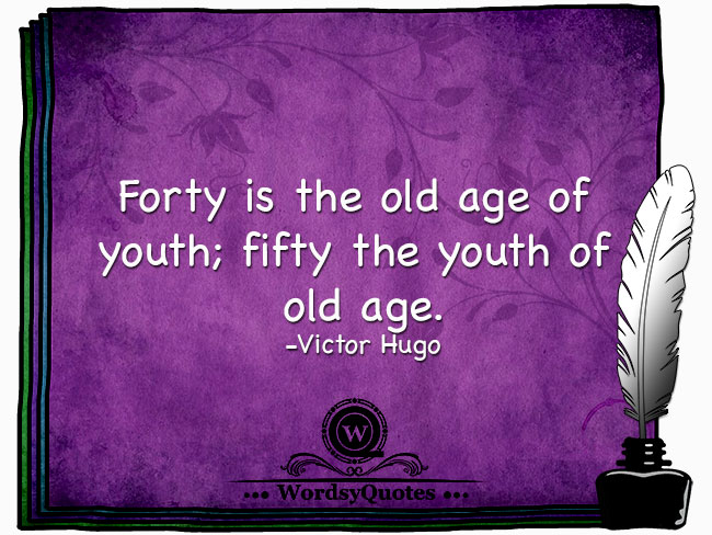 Victor Hugo - age quotes